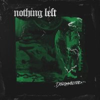 Nothing Left - Disconnected (2019)