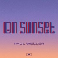 Paul Weller - On Sunset (Deluxe) (2020)