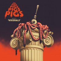 Pigs Pigs Pigs Pigs Pigs Pigs Pigs - Viscerals (2020)