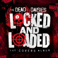 The Dead Daisies - Locked and Loaded (The Covers Album) (2019)