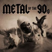 Various Artists - Metal of the 90s (2019)