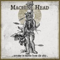 Machine Head - Arrows in Words from the Sky (2021)