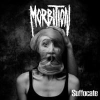 Morbition - Suffocate (2021)