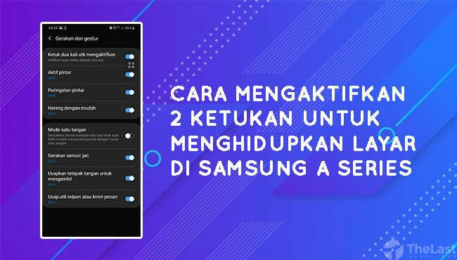 Cara Mengaktifkan Ketuk Layar 2 Kali Di Samsung Dttw