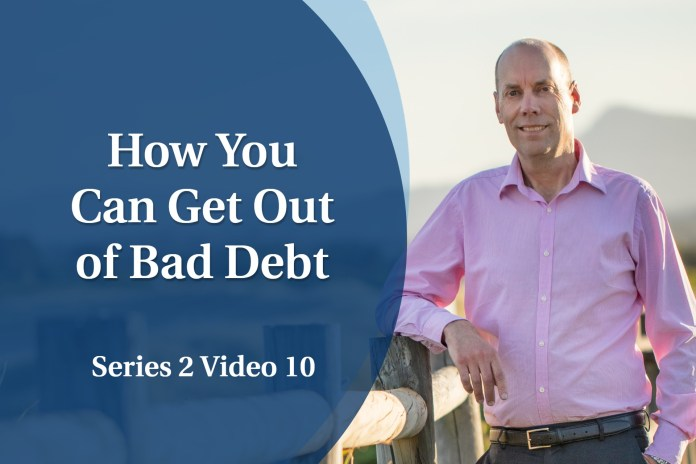 Business Coaching: Series Two - How You Can Get Out of Bad Debt