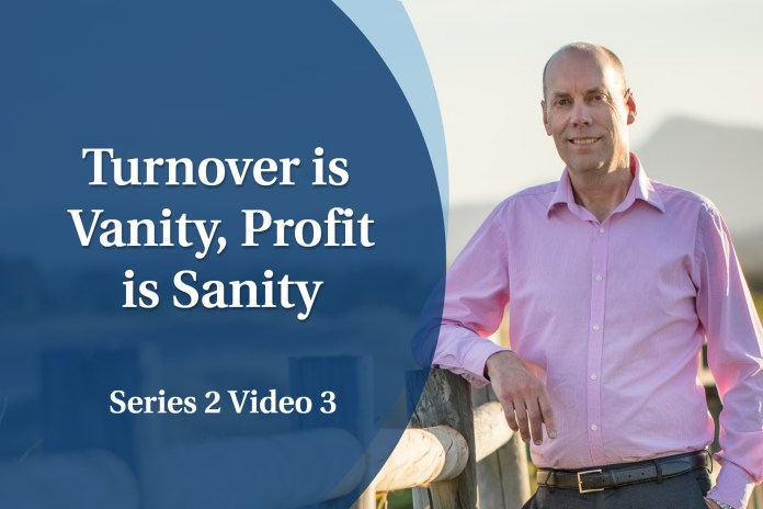 Business Coaching: Series Two - Turnover is Vanity, Profit is Sanity