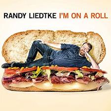 Randy Liedtke - I'm On A Roll