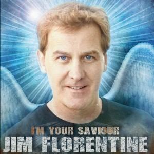 Jim Florentine I'm Your Saviour