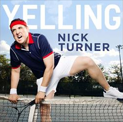 Nick Turner - Yelling
