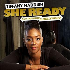 Tiffany Haddish - She Ready