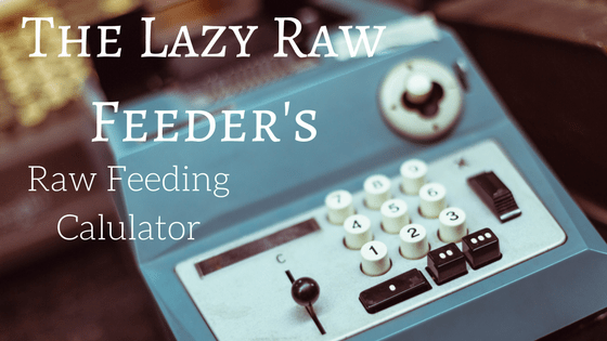 Raw Dog Food Feeding Amount Calculator by TLRF