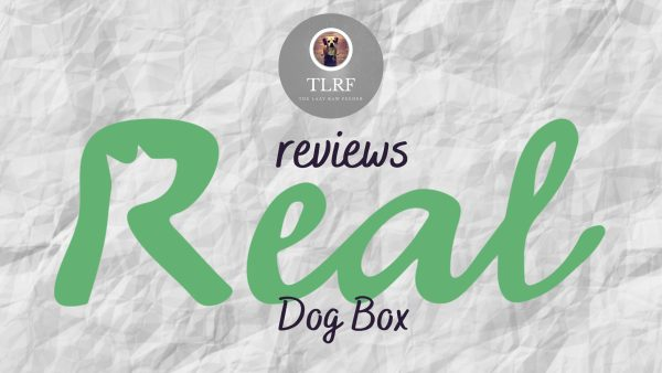 Real Dog Box Review by The Lazy Raw Feeder