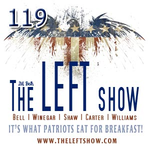 #119 – The LEFT Show – Outrage Fatigue