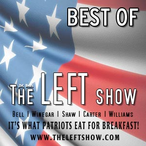 Very Best of The LEFT Show – Dusty, But Not Dangerous