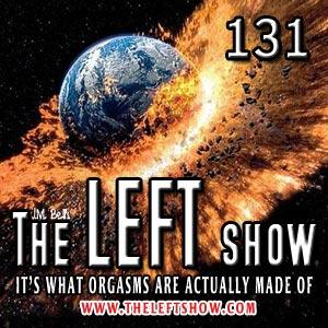 131 The LEFT Show – A Little Nooner