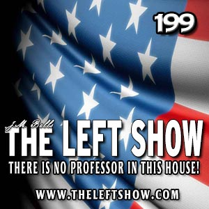 199 The LEFT Show – The Pros of Cons