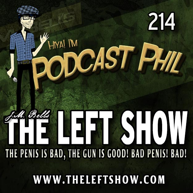 214 The LEFT Show – SHOCKING!