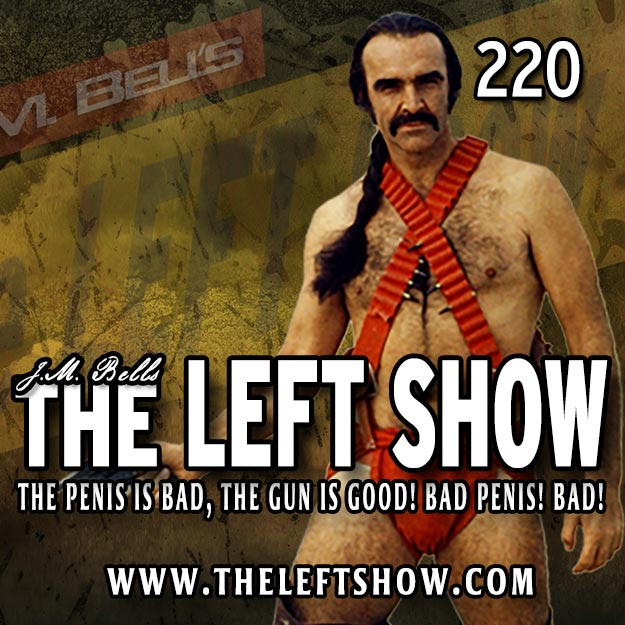 220 The LEFT Show – It Might Be Manstration