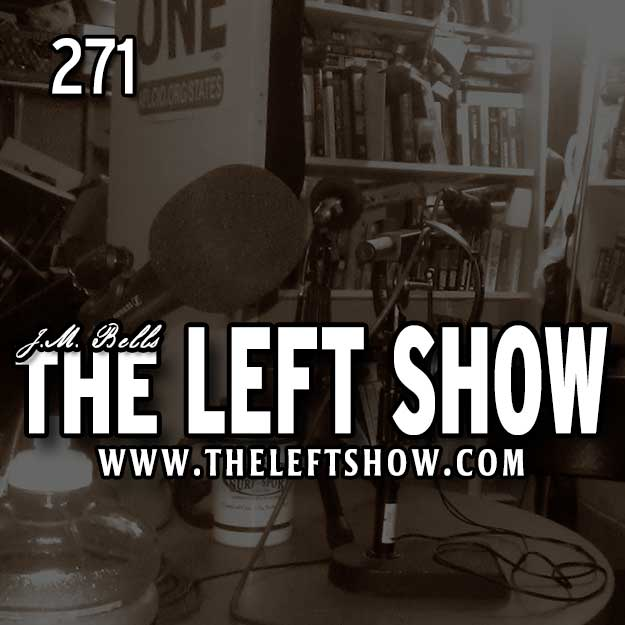 [fixed] 271 The LEFT Show – Manstruation Redux