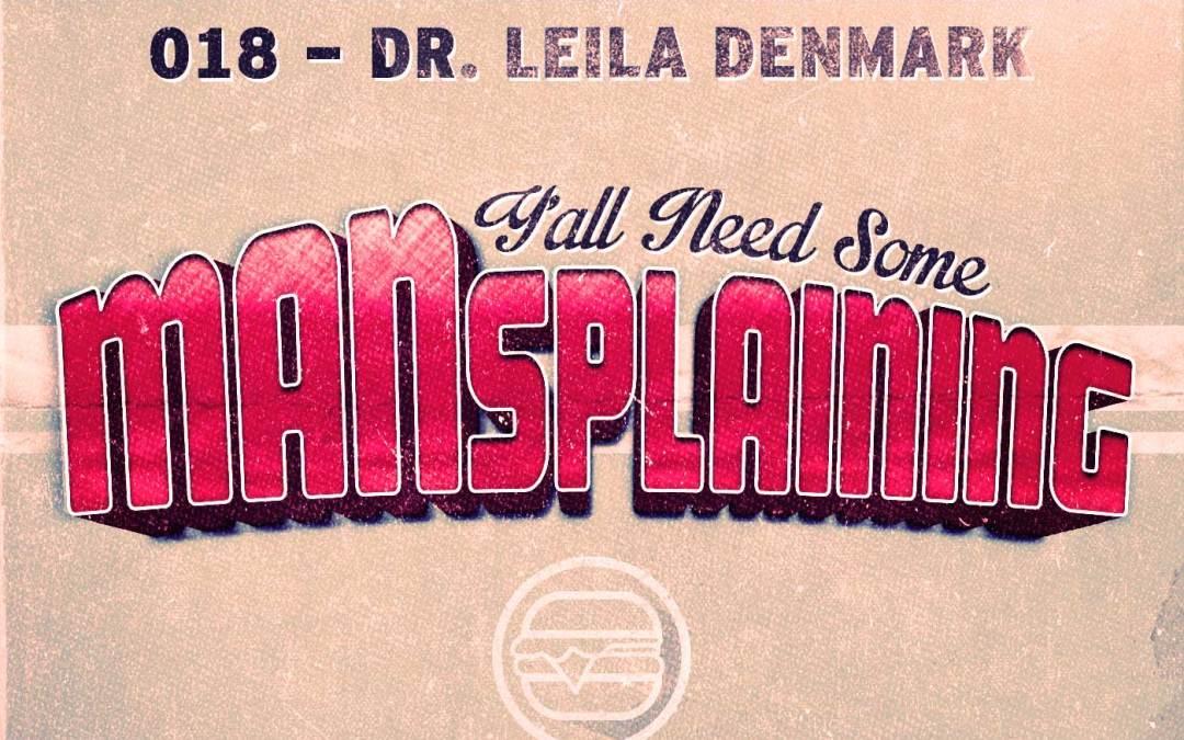 018 MANSplaining – Dr. Denmark