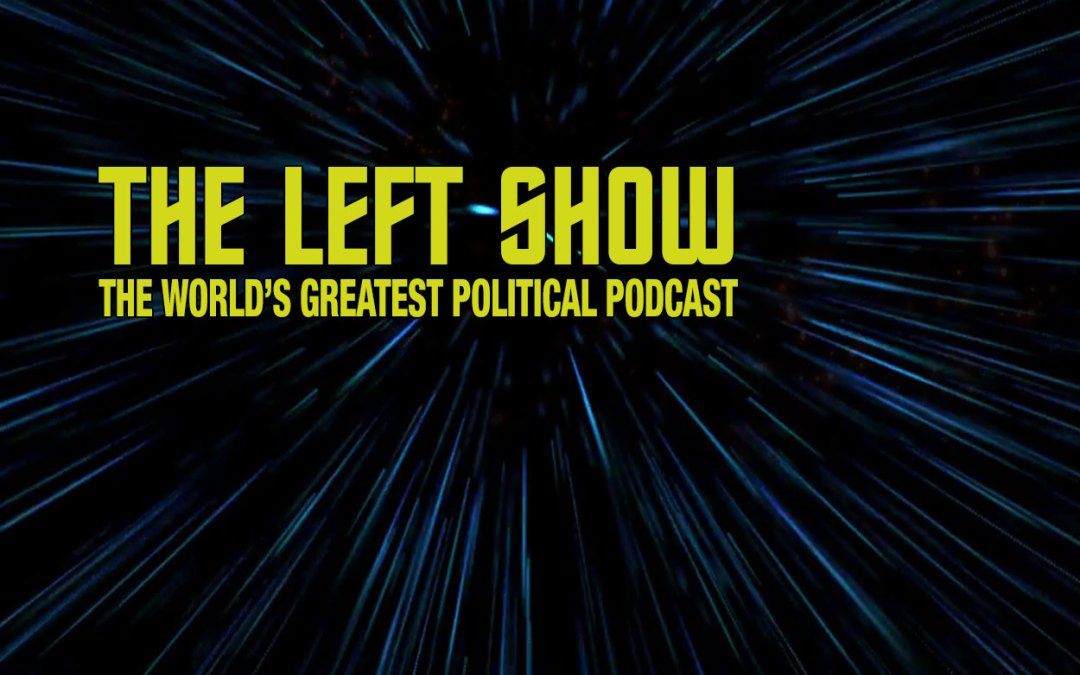 425 The LEFT Show – Dual Equivocation