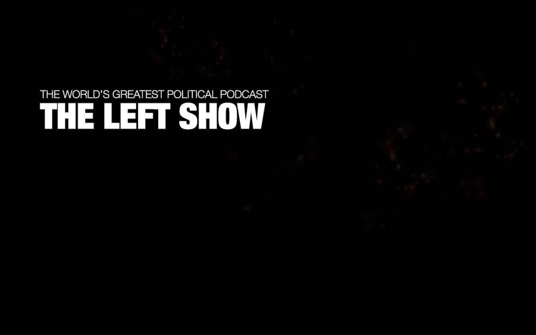 439 The LEFT Show – Im-peach-ment Tea