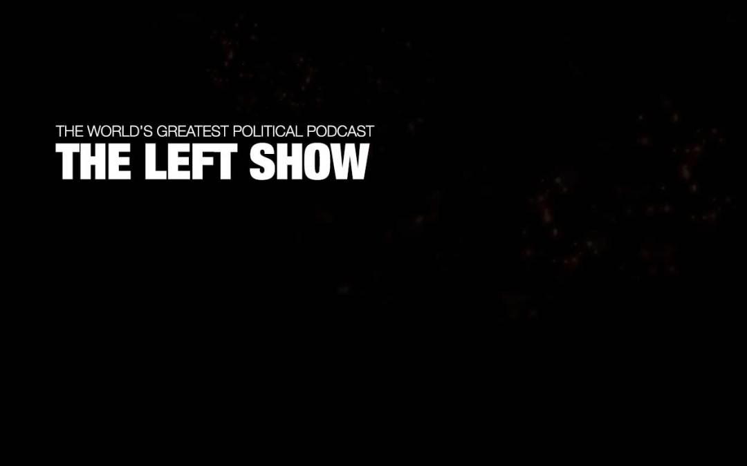 449 The LEFT Show – Jokin' Joe and Faith Healing