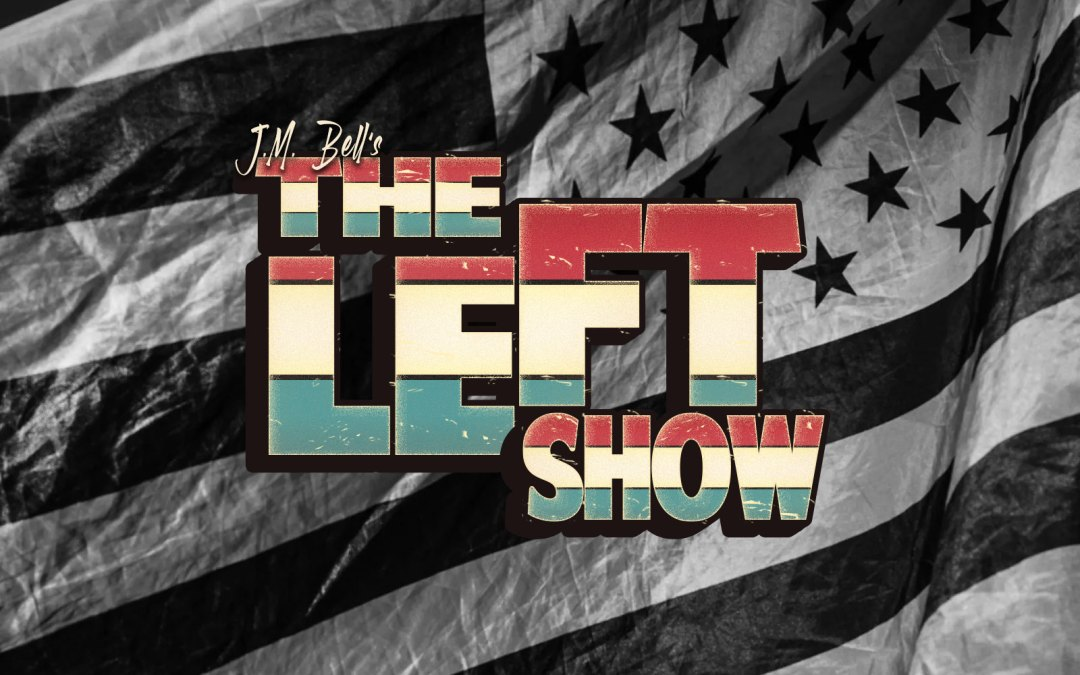 524 The LEFT Show   Ramble On