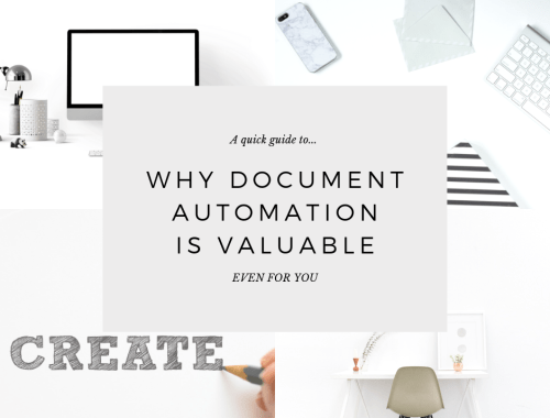 Why Document Automation IS Valuable, even for you