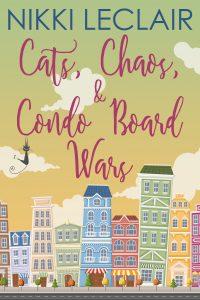 Blog Tour || Nikki LeClair – Cats, Chaos, and Condo Board Wars