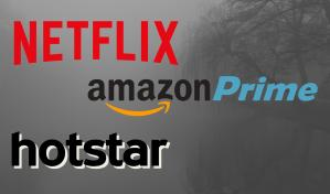 Netflix, HotStar, Amazon Prime