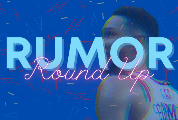 Ben Simmons Rumor Round Up 1