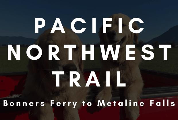 Pacific Northwest Trail Update 3