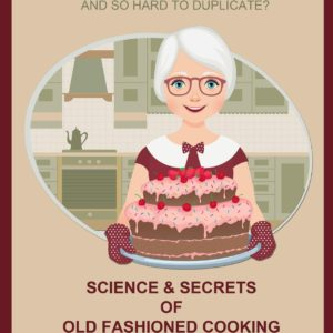 science and secrets of old fashioned cooking