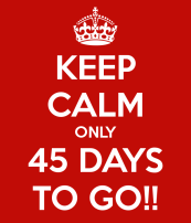 keep-calm-only-45-days-to-go-2