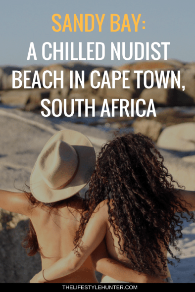 #thelifestylehunter #pilarnoriega #Travel : Sandy Bay, nudist beach, nude beach, nude tanning, nude bathing, no clothes beach, Llandudno, llandudno beach, surfers beach, Africa, Cape Town, Sea Point Promenade, Cape Town Hotel, trendy Table Mountain, Devils Peak, Lions Head, Kruger safari, Stellensbosh, Hermanus, Cape Point, Garden Route, Groot Constantia, Kristenbosch, Boulders Beach, Boo-Kaap, Clifton Beach, V&A Waterfront, Camps Bay, Green Point Stadium, sky diving, travel