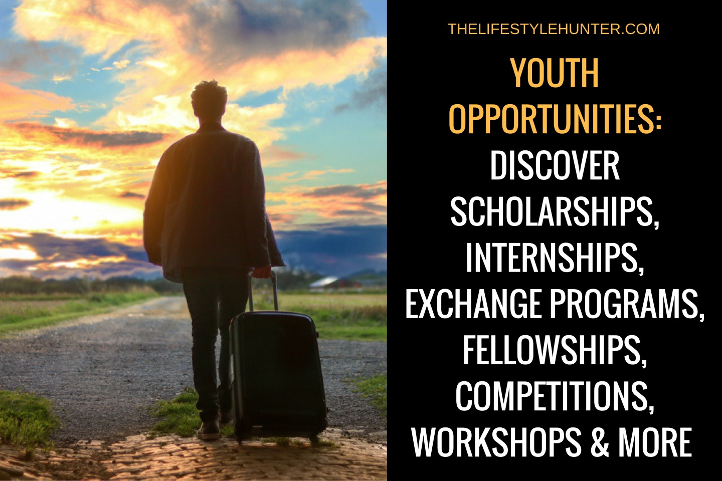 Youth Opportunities: discover scholarships, internships, exchange programs, fellowships, competitions, workshops and more
