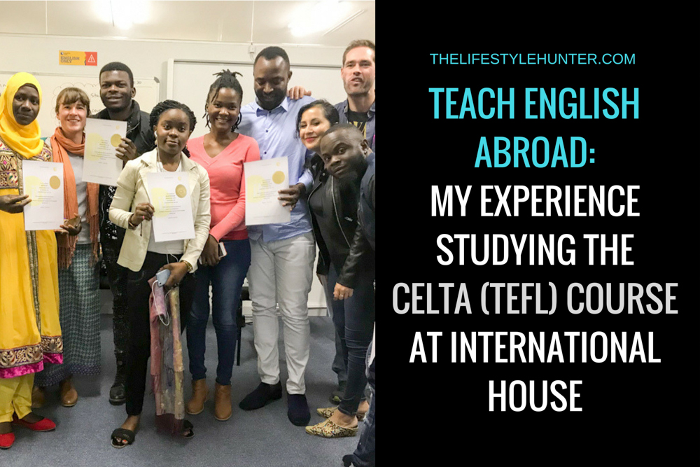 Teach English abroad: my experience studying the CELTA (TEFL) course at International House
