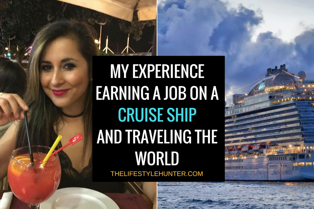 My experience earning a job on a cruise ship and traveling the world