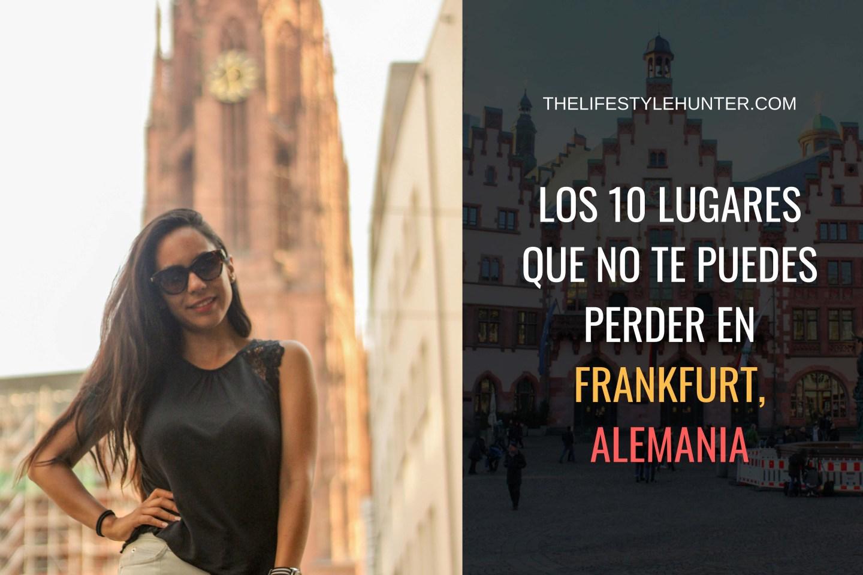 Los 10 lugares que no te puedes perder en Frankfurt, Alemania