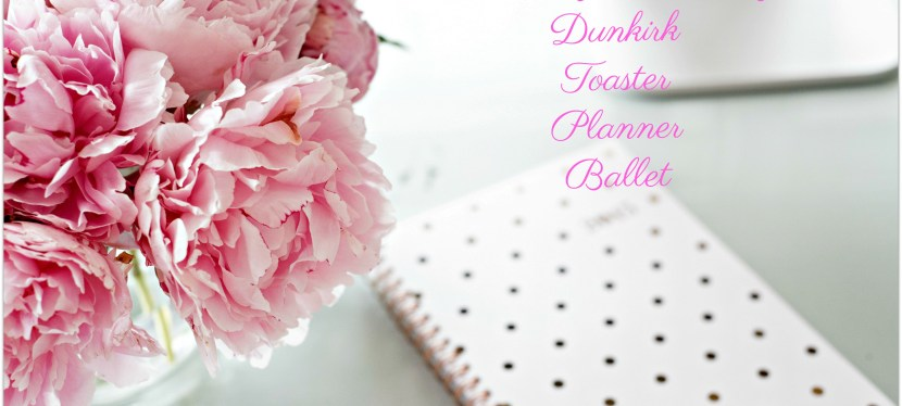 Monday Musings- Dunkirk, Planners & Toasters