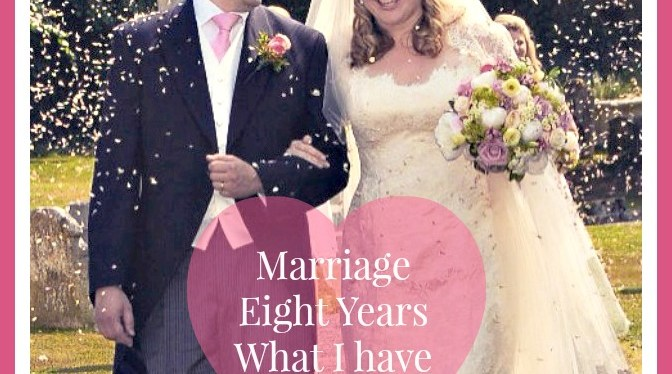 Marriage- Eight Years. What I have learnt.