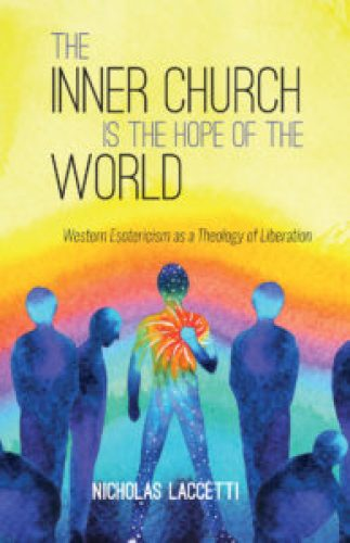 The Inner Church is the Hope of the World by Nicholas Laccetti