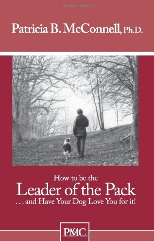 Leader of the Pack by Patricia B. McConnell, Ph.D