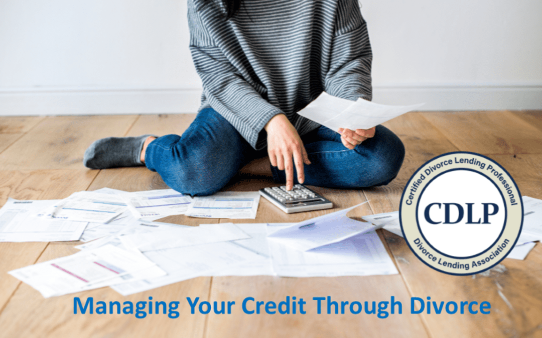 Don't Take Your Credit For Granted During Divorce!