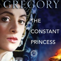 Book Review:  The Constant Princess by Philippa Gregory