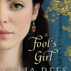 Book Review:  The Fool's Girl by Celia Rees