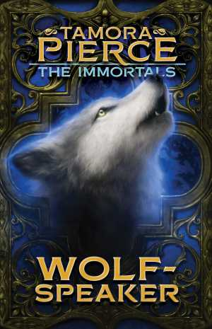 Wolf Speaker by Tamora Pierce