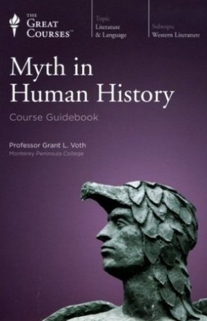 Myth in Human History by The Great Courses