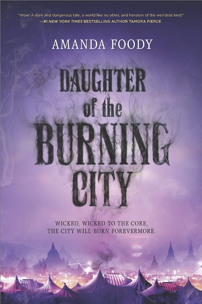 """A book cover with a smoky lilac-colored background. There are circus tentsatthe gotten in shade of darker purple with the hazy feel of fire to them. In Bold, smoldering black text are the words """"Daughter of the Burning City"""". At the top in white all-caps reads """"Amanda Foody"""""""